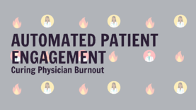 image stating that automated patient engagement can help with physician burnout